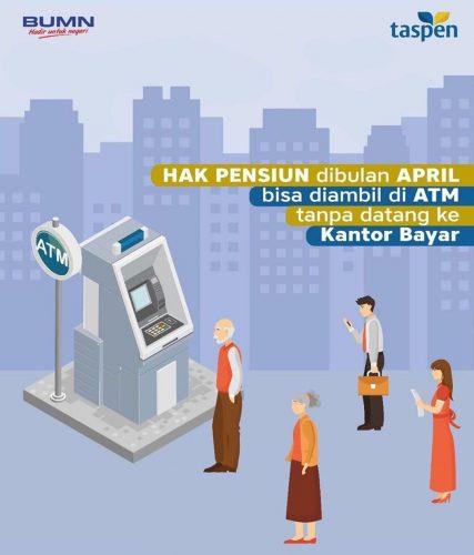 Dukung Physical Distancing, Taspen: Layanan Pembayaran Pensiun per April Melalui ATM