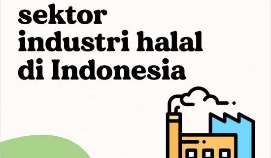 Potensi Sektor Industri Halal di Indonesia